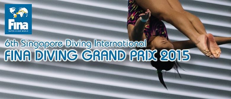 6th Singapore Diving International FINA Diving Grand Prix
