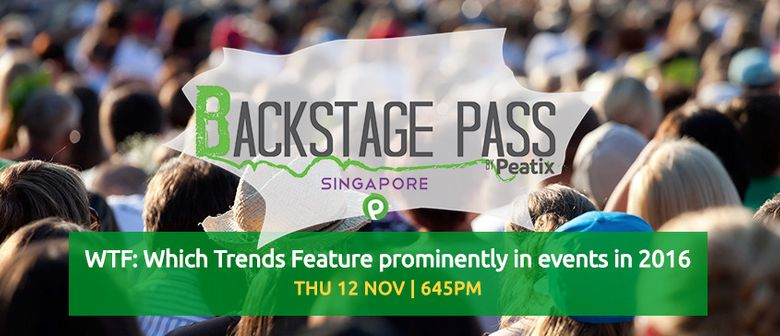 *WTF: Which Trends Feature Prominently In Events In 2016