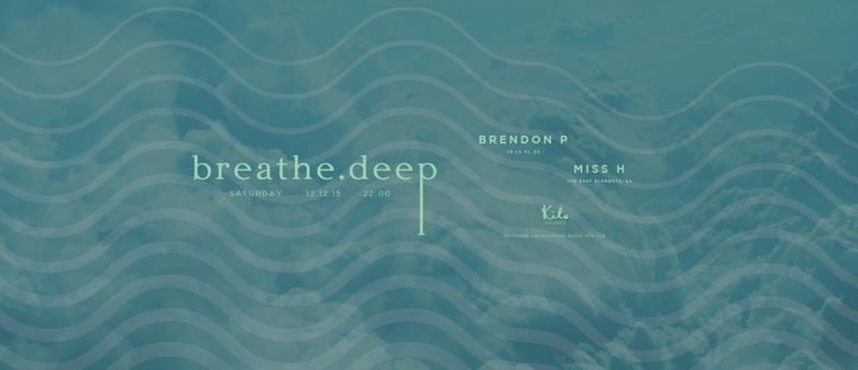 Breathe Deep with Miss H & Brendon P