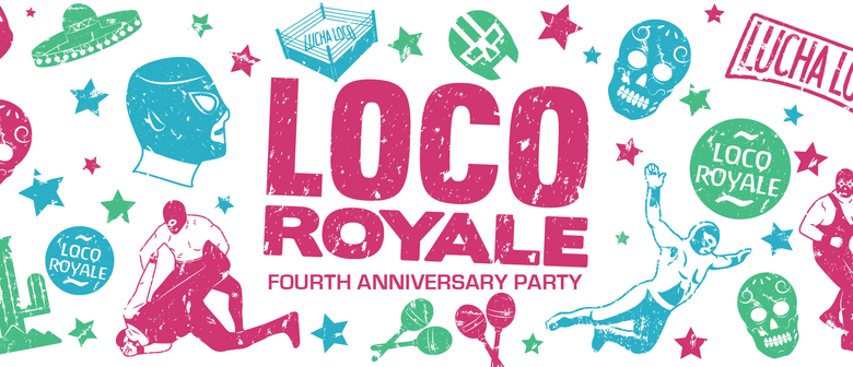 4th Anniversary Party - Loco Royale