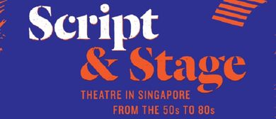 Script and Stage - Theatre In Singapore, '50s to '80s